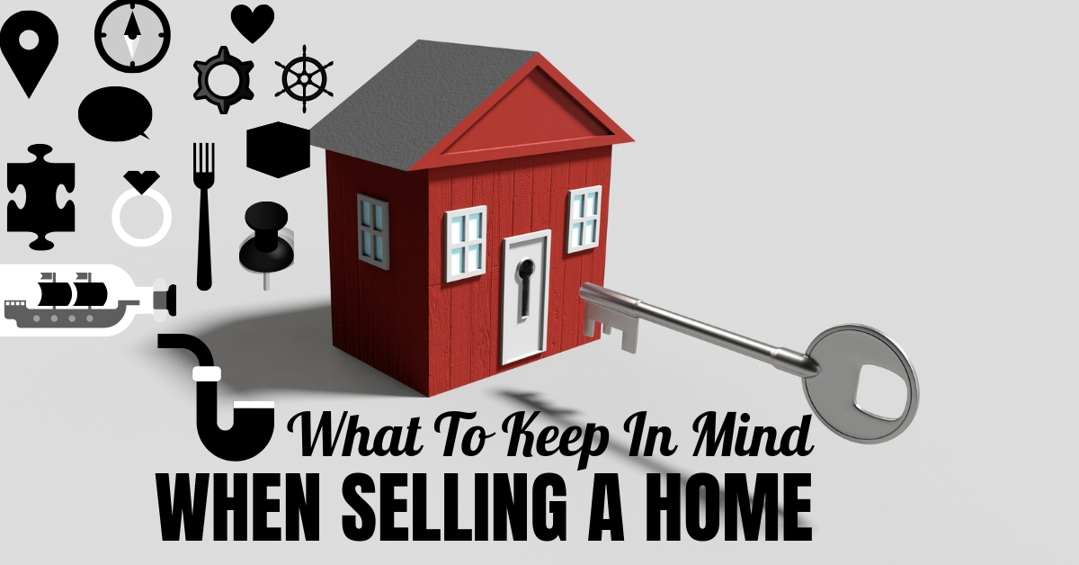 What to keep in mind When Selling A Home
