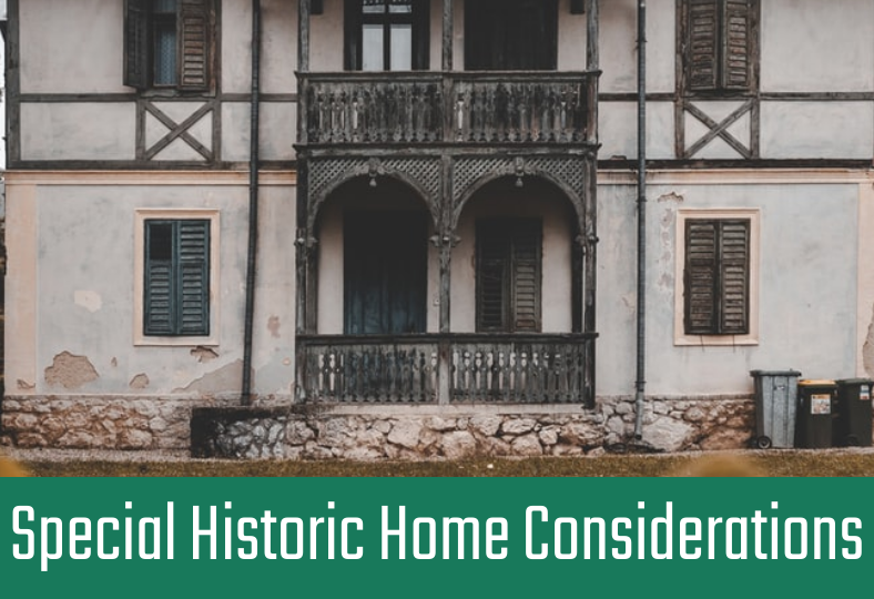 Special Historic Home Considerations